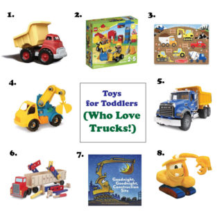 Toys for Toddlers (Who Love Trucks!)