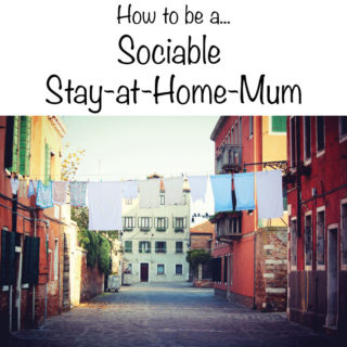 How to be a Sociable Stay-at-Home-Mum
