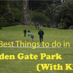 5 Best Things to do in Golden Gate Park (With Kids)