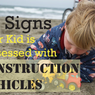 5 Signs Your Kid is Obsessed with Construction Vehicles