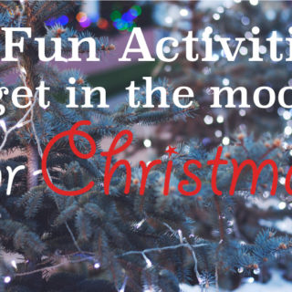 5 Fun Activities to get in the mood for Christmas