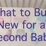 What to Buy New for a Second Baby