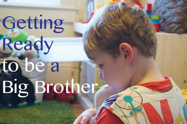 Getting-Ready-to-be-a-Big-Brother