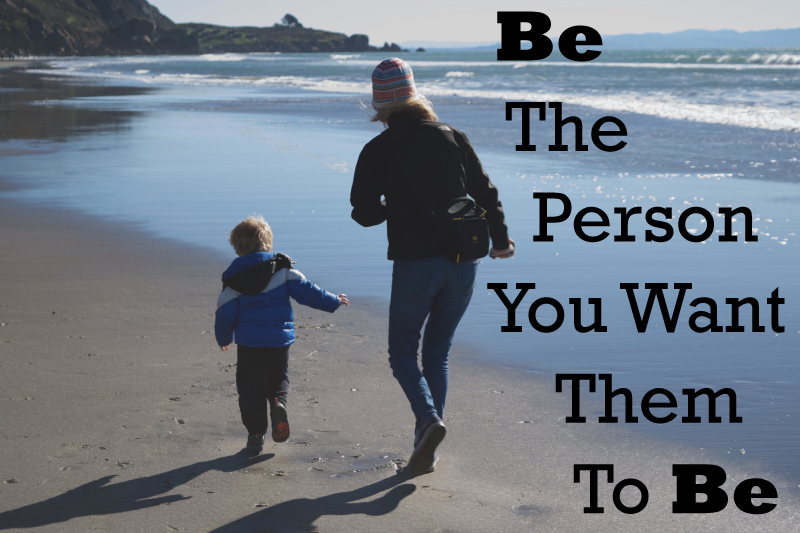 Be-the-person-you-want-them-to-be