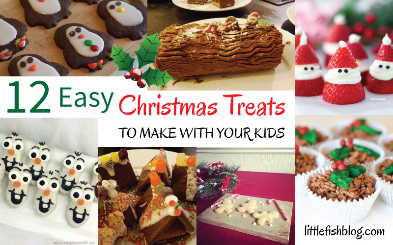 12 Easy Christmas Treats To Make With Your Kids Little Fish