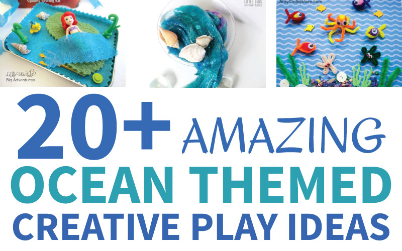20+ Amazing Ocean Themed Creative Play Ideas